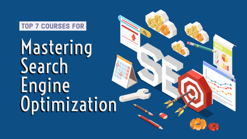 Top 7 Courses to Master Search Engine Optimization