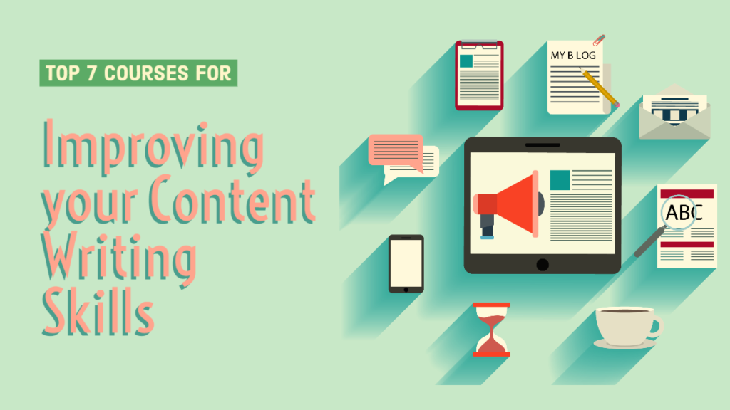 Top 7 Courses for Improving your Content Writing Skills